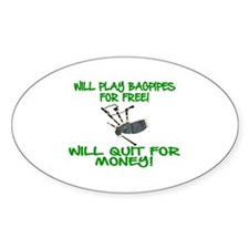 WILL PLAY BAGPIPES FOR FREE Decal