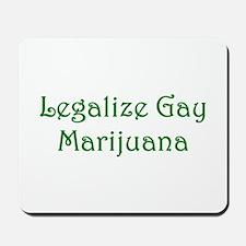 Legalize Gay Marijuana Mousepad
