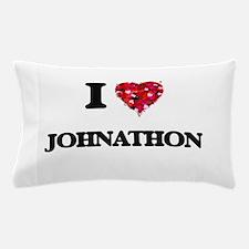 I Love Johnathon Pillow Case