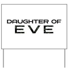Daughter of Eve Yard Sign