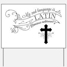 Latin is My 2nd Language Yard Sign
