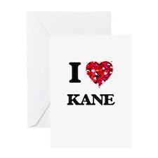 I Love Kane Greeting Cards