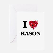 I Love Kason Greeting Cards