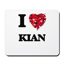 I Love Kian Mousepad
