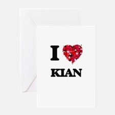 I Love Kian Greeting Cards