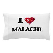 I Love Malachi Pillow Case