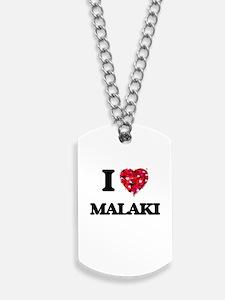 I Love Malaki Dog Tags