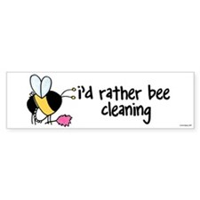 rather bee cleaning Bumper Bumper Sticker