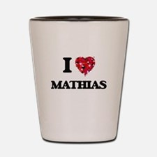 I Love Mathias Shot Glass