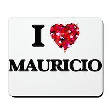 I Love Mauricio Mousepad