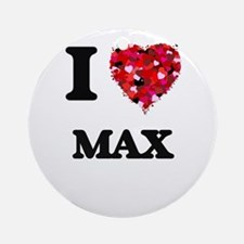 I Love Max Ornament (Round)