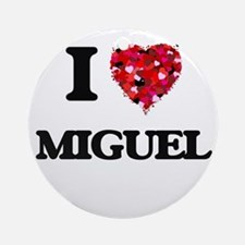 I Love Miguel Ornament (Round)