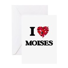 I Love Moises Greeting Cards