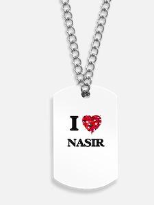 I Love Nasir Dog Tags