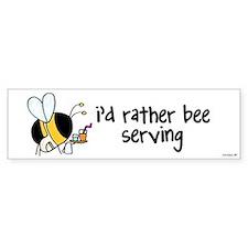 rather bee serving Bumper Bumper Sticker