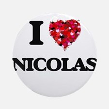I Love Nicolas Ornament (Round)