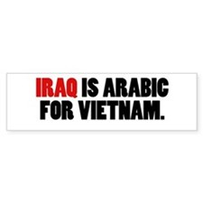 Iraq Is Arabic For Vietnam Bumper Car Sticker