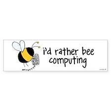 rather be computing Bumper Bumper Sticker