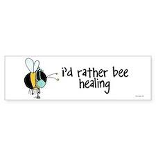 rather bee healing Bumper Bumper Sticker