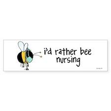 rather bee nursing Bumper Bumper Sticker