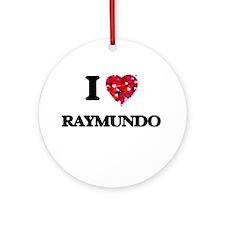 I Love Raymundo Ornament (Round)