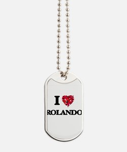 I Love Rolando Dog Tags