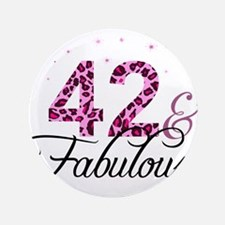 42 and Fabulous Button