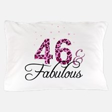 46 and Fabulous Pillow Case