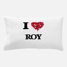 I Love Roy Pillow Case