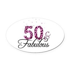 50 and Fabulous Oval Car Magnet