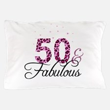 50 and Fabulous Pillow Case
