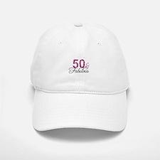 50 and Fabulous Baseball Baseball Cap