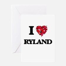 I Love Ryland Greeting Cards