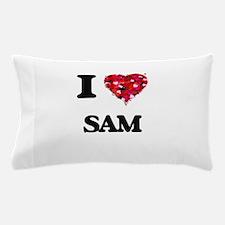 I Love Sam Pillow Case