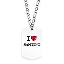 I Love Santino Dog Tags