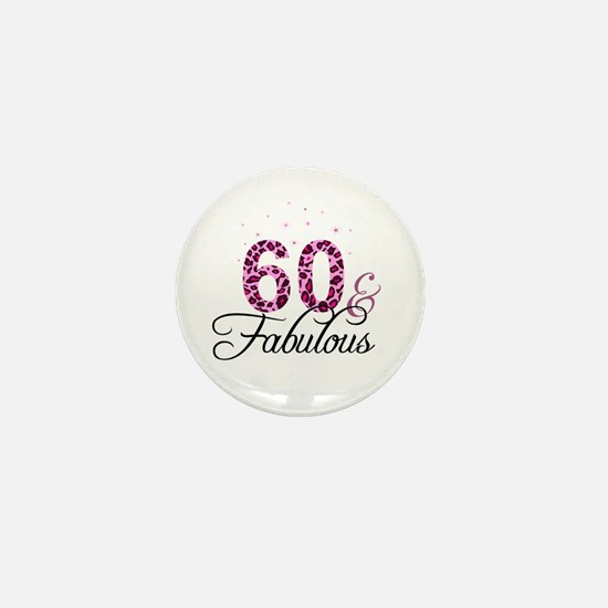 60 and Fabulous Mini Button