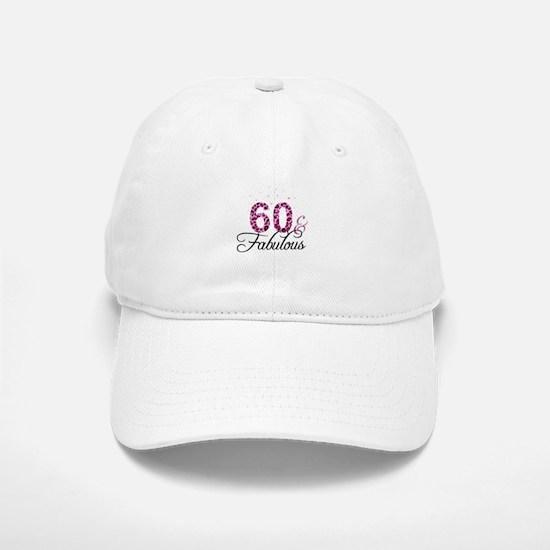 60 and Fabulous Baseball Baseball Cap