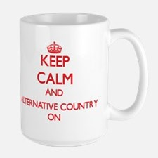 Keep Calm and Alternative Country ON Mugs
