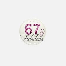 67 and Fabulous Mini Button