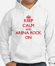 Keep Calm and Arena Rock ON Hoodie