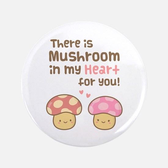 Cute Mushroom in my Heart Love Pun Button