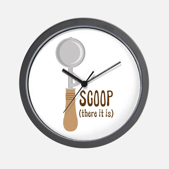 Scoop There It Is Wall Clock