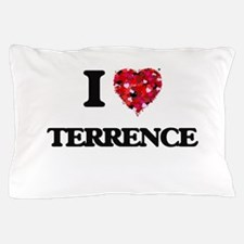 I Love Terrence Pillow Case