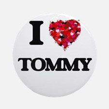 I Love Tommy Ornament (Round)