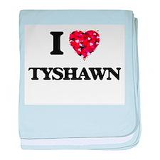 I Love Tyshawn baby blanket