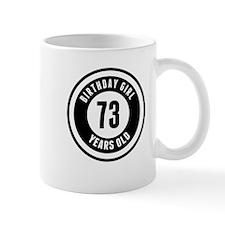 Birthday Girl 73 Years Old Mugs