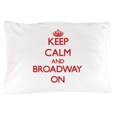 Keep Calm and Broadway ON Pillow Case