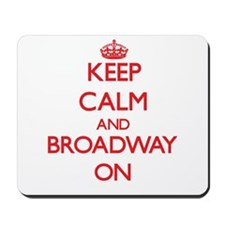 Keep Calm and Broadway ON Mousepad