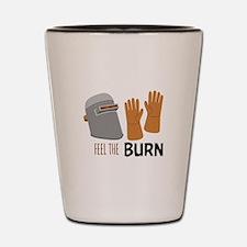 Feel The Burn Shot Glass