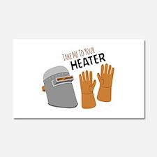 Take Me To Heater Car Magnet 20 x 12